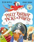 (Good)-Polly Parrot Picks a Pirate (Paperback)-Bently, Peter-1447223438