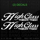 2 High Class Trailer White Trash Decal Sticker Dixie Southern Girl Boy Country