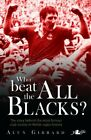 Who Beat the All Blacks? By Alun Gibbard