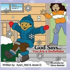 God Says...You Are a Snowflake! (Paperback or Softback)