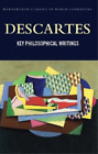 Key Philosophical Writings (Wordsworth Classics of World Literature), Rene Desca