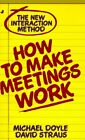 How to Make Meetings Work by Doyle, Michael -ExLibrary