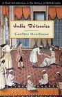 India Britannica : A Vivid Introduction to the History of British Indi-ExLibrary