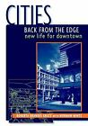 Cities Back from the Edge : New Life for Downtown by Gratz, Roberta Brandes