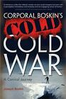 Corporal Boskin's Cold Cold War : A Comical Journe