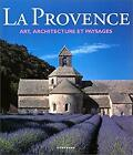"""""""Provence : Art, Architecture, Landscape / Edited by Rolf Toman ; Text"""