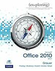 Exploring Microsoft Office 2010 Brief by Grauer, Robert T.