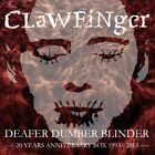 Clawfinger: Deafer Dumber Blinder - 20 Years Anniversary Box (3Cd+Dvd) Compact D