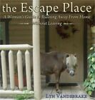 The Escape Place: A Woman's Guide to Running Away from Home Without Leaving (Har