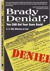 Brady Denial? : You Can Get Your Guns Back! by Hill, C. E.