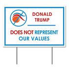 Anti Trump Yard Signs | Donald Trump Does Not Represent Our Values