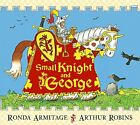 (Good)-Small Knight and George (Small Kight and George) (Paperback)-Ronda Armita
