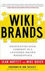 WIKIBRANDS: Reinventing Your Company in a Custo, Moffitt, Dover, Tapscott-,