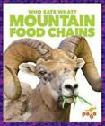 Mountain Food Chains (Who Eats What?) by Pettiford, Rebecca