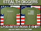 Stealth Diggers metal detecting relic hunting Military green betsy ross t shirt