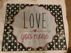 Love You More Sign wooden hanging/table top sign