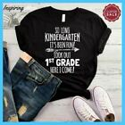 SO LONG KINDERGARTEN IT'S BEEN FUN LOOK OUT 1ST GRADE HERE I COME T-SHIRT, 1ST G