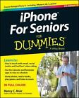 iPhone For Seniors For Dummies by Muir, Nancy C