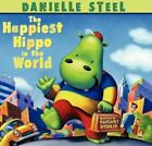 The Happiest Hippo in the World  Steel, Danielle  Good  Book  0 Hardcover