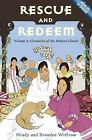 Rescue and Redeem: Volume 5: Chronicles of the Modern Church [History Lives]  Wi