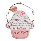 Various Slogans Pink Fairy Cupcake Wooden Hanging Plaque Sign