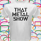 THAT METAL SHOW Eddie Trunk Talk Show VH1 Classic Men's White T-Shirt Size S-3XL