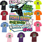 I'm A Hard Spikin' Volleyball Girl TEE SHIRTS  Small Med LG XL 2X 3X 4X 5X
