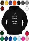 **KEEP CALM AND DRINK WINE ** custom printed hoody -