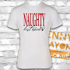 NAUGHTY BUT NICE CHRISTMAS T-SHIRT - STOCKING FILLER - SECRET SANTA