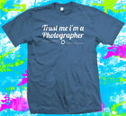 Trust me I'm a Photographer  - T Shirt - 8 colour options - Small to 3XL