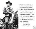 "John Wayne "" tomorrow is the most"" Quote 8 x 10 Photo Picture # mk1"