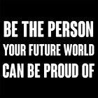 BE THE PERSON YOUR FUTURE WORLD CAN BE PROUD OF (Mahatma Gandhi Tibet) T-SHIRT