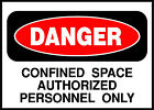 Confined Space Authorized Personnel Only Danger OSHA / ANSI Aluminum METAL Sign