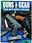 GUNS & GEAR FOR OFF-DUTY POLICE. FIVE PAGE ARTICLE 1992