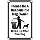 Please Be A Responsible Dog Owner Clean Up After Your Dog Aluminum METAL Sign