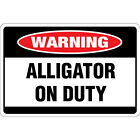 Alligator On Duty Osha Metal Aluminum Sign $38.99 USD on eBay