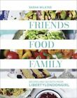 FRIENDS, FOOD, FAMILY: Recipes and Secrets : WH2-R5B : HB700 : NEW BOOK