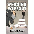 Wedding Wipeout A Rabbi Kappelmacher Mystery by Jacob M. Appel PB Book NEW