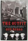 The Outfit: The Role of Chicago Underworld Modern America Gus Russo Crime Family