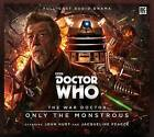 Doctor Who - The War Doctor 1: Only the Monstrous by Nicholas Briggs (CD-Audio,…