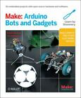 Make: Arduino Bots and Gadgets: Six Embedded Projects with Open Source Hardwa...