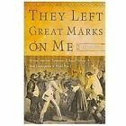 They Left Great Marks On Me: African American Testimonies Of Racial Violence ...