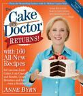 The Cake Mix Doctor Returns!: With 160 All-New Recipes: By Anne Byrn