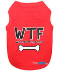 Pet Dog Clothes T-Shirt WTF WHERE'S THE FOOD - XXS, XS, S, M, L, XL, 2XL, 3XL