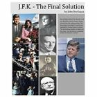 Jfk - The Final Solution: Red Scares, White Power And Blue Death: Dawn Phase ...