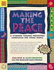 Making the Peace: A 15-Session Violence Prevention Curriculum for Young Peopl...