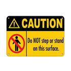 Caution Do Not Step Or Stand On This Surface. Caution Sign Aluminum METAL Sign $14.99 USD on eBay