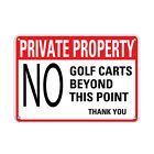 Private Property No Golf Carts Beyond This Point Thank You Aluminum METAL Sign $14.99 USD on eBay