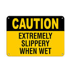 Caution Extremely Slippery When Wet Slippery When Wet Signs Aluminum METAL Sign $14.99 USD on eBay