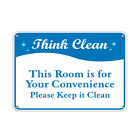 Think Clean Room is Your Convenience please keep it clean Aluminum METAL Sign